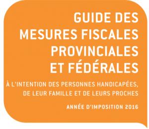 Guide des mesures fiscales provinciales et fédérales – Année d'imposition 2016